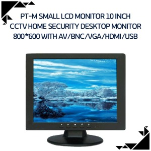 PT-M Small lcd monitor 10 inch cctv home security desktop monitor 800*600 with AV/BNC/VGA/HDMI/USB