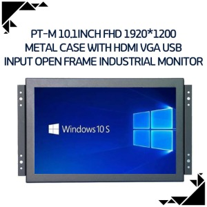 PT-M 10.1inch FHD 1920*1200 metal case with HDMI VGA USB input open frame industrial monitor