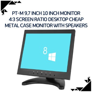 PT-M 9.7 inch 10 inch monitor 4:3 screen ratio desktop cheap metal case monitor with speakers