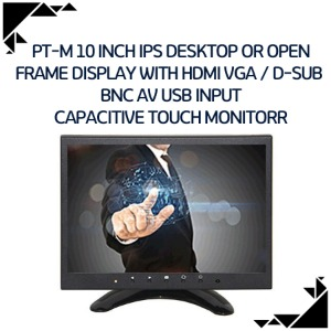 PT-M 10 inch IPS desktop or open frame display with HDMI VGA / D-Sub  BNC AV USB input Capacitive touch monitor
