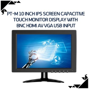 PT-M 10 inch IPS screen Capacitive touch monitor display with  BNC HDMI AV VGA USB input