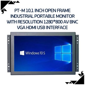 PT-M 10.1 inch open frame industrial portable monitor with resolution 1280*800 AV BNC VGA HDMI USB interface
