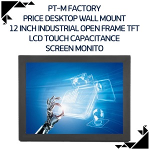 PT-M Factory price desktop wall Mount 12 inch Industrial open Frame TFT LCD touch capacitance screen monitor