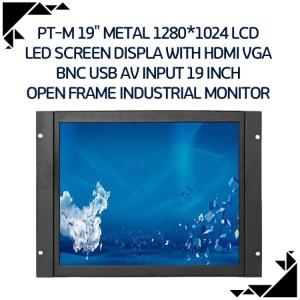 "PT-M 19"" METAL 1280*1024 LCD LED screen displa with HDMI VGA BNC USB AV input 19 inch open frame industrial monitor"