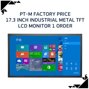 PT-M Factory price 17.3 inch industrial metal TFT LCD monitor 1 ORDER
